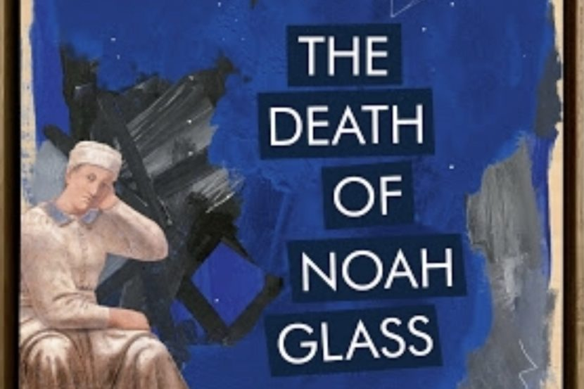 Review_The Death of Noah Glass_Gail Jones_The Garret