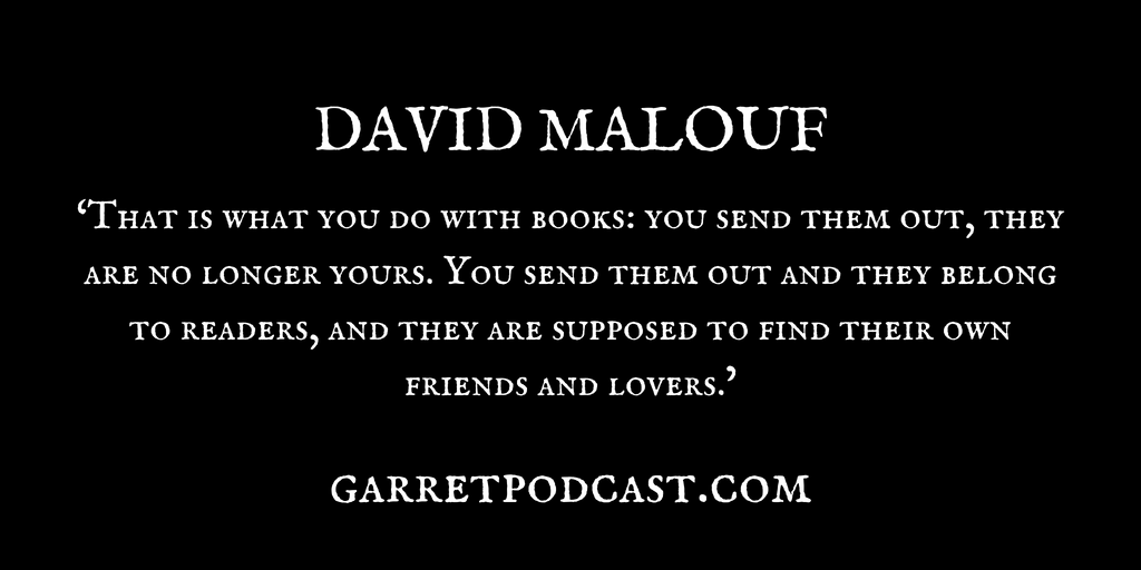 David Malouf_The Garret_Quote 3