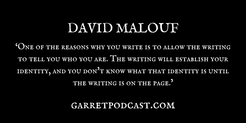 David Malouf_The Garret_Quote 2