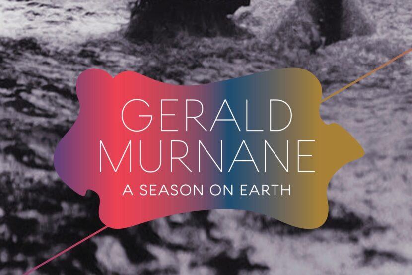 Gerald Murnane_A Season on Earth_The Garret